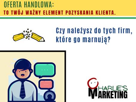 Oferta handlowa Twojej firmy - nie marnuj swojej szansy na pozyskanie Klientów!