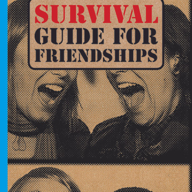 Survival guide for friendships