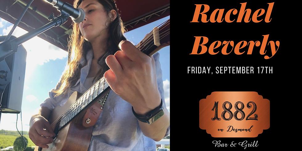 Live Music:  Rachel Beverly