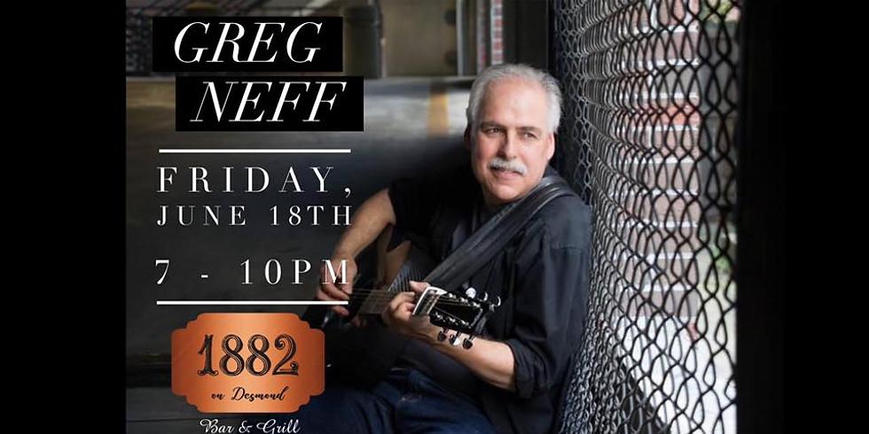 Live Music:  Greg Neff