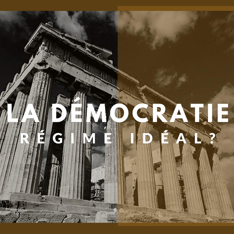 La démocratie, régime idéal ?