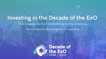 Investing in the Decade of the ExO