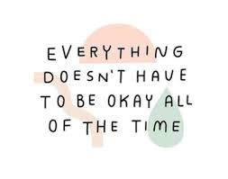 Is it OK not to feel happy? Is it OK to be sad?