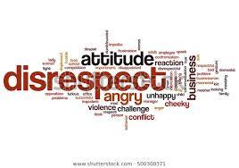 Disrespect & Mental Anguish