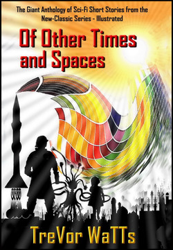 Of Other Times and Spaces
