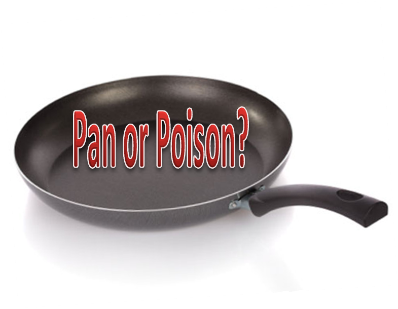 Wishing Well Center for Integrative Medicine Non Stick Pan Dangerous To Your Health
