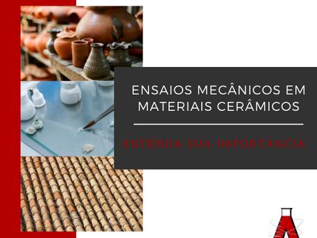Ensaios Mecânicos em Materiais Cerâmicos: entenda sua importância