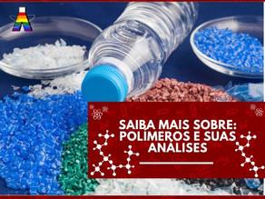 Saiba mais sobre: polímeros e suas análises.