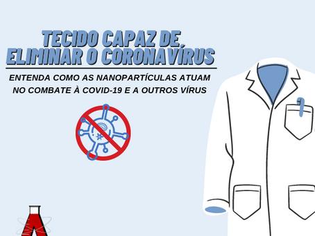 Tecido capaz de eliminar o coronavírus: Como as nanopartículas combatem à COVID-19 e a outros vírus
