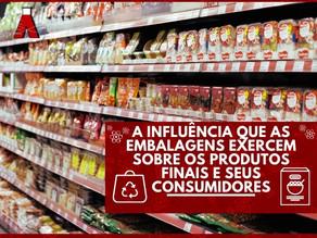A influência que as embalagens exercem sobre os produtos finais e seus consumidores.