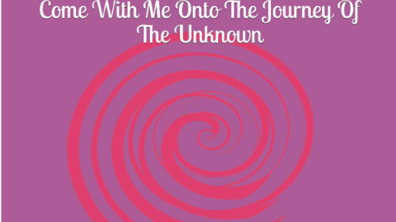 TRUTH; Come with me onto the Journey of the Unknown