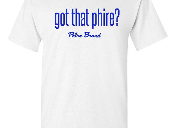got that phireTee