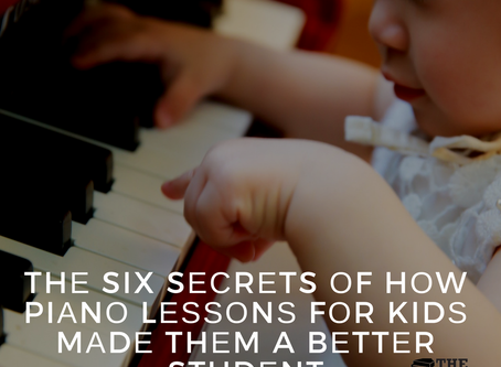 The Six Secrets of How Piano Lessons For Kids Made Them A Better Student