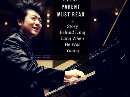 Every parent Must Read: Story Behind Lang Lang When He Was Young