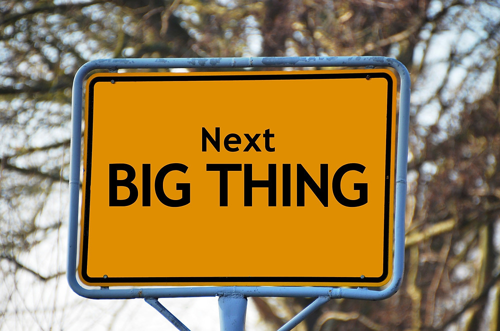 "sign that says ""next big thing"""