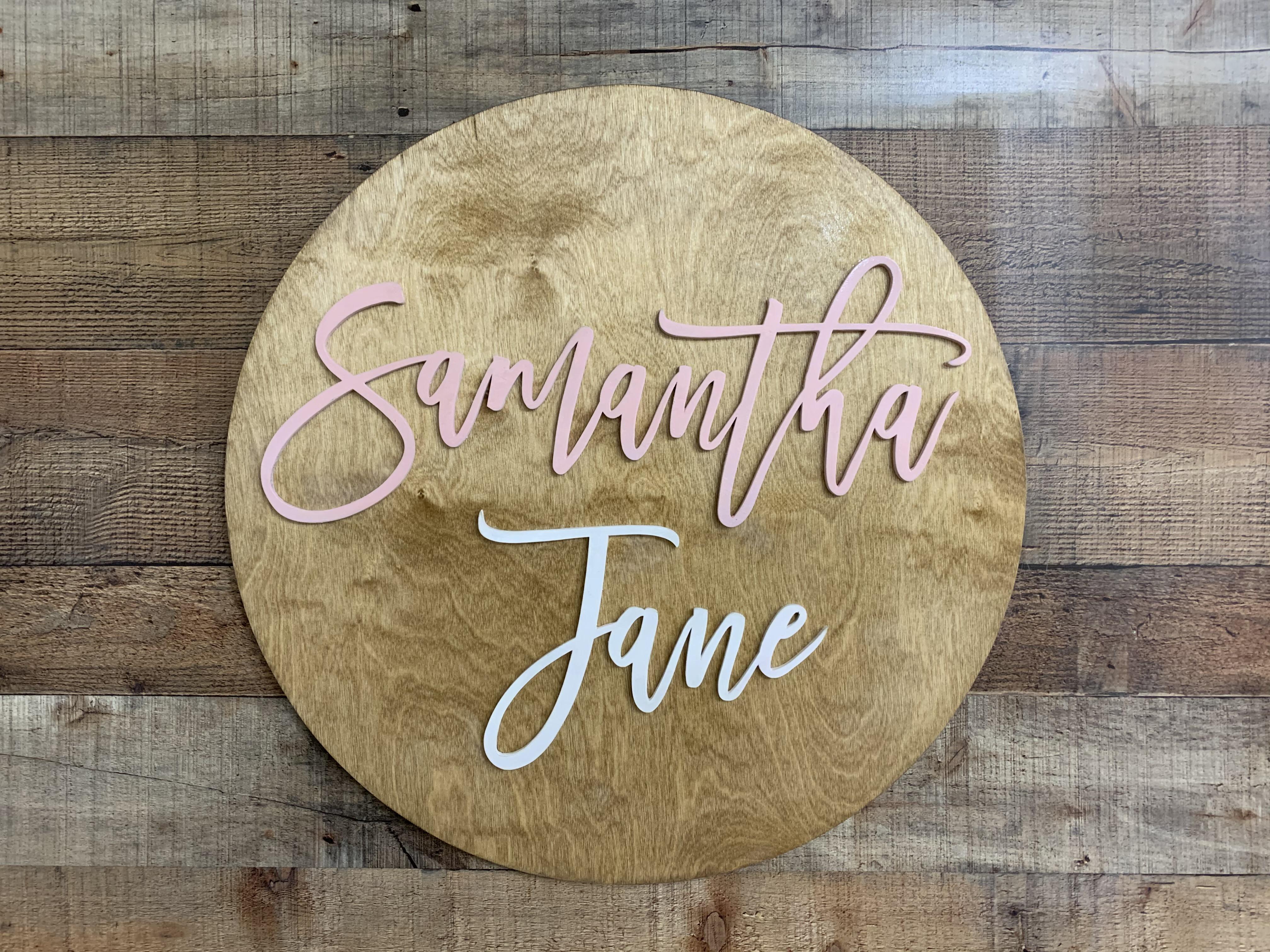Round Name Sign-Samantha Jane