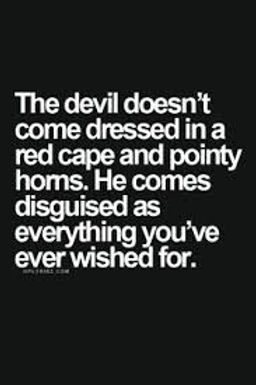 Temptation- the devil doesn't come in a