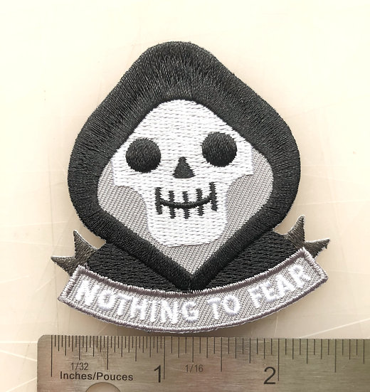 NOTHING TO FEAR!