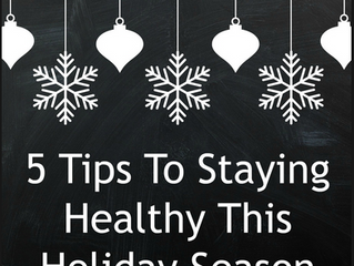 5 Tips for Staying Healthy This Holiday Season