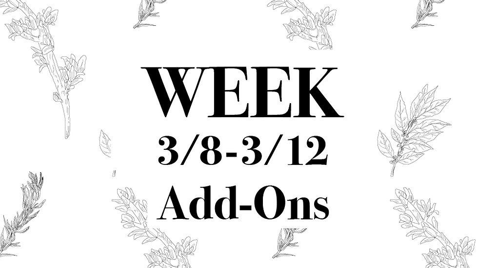 Week 3/8 - 3/12 Add-Ons