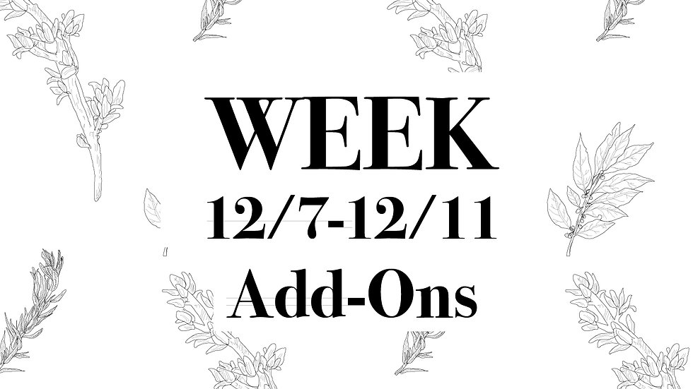 Week 12/7 - 12/11 Add-Ons