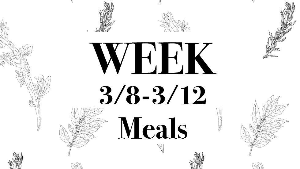 Week 3/8 - 3/12 Meals