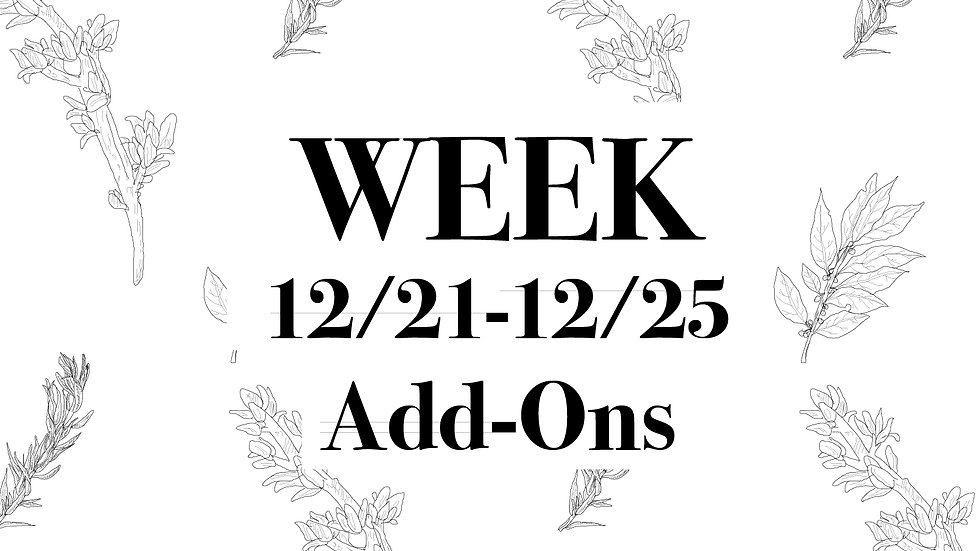 Week 12/21 - 12/25 Add-Ons