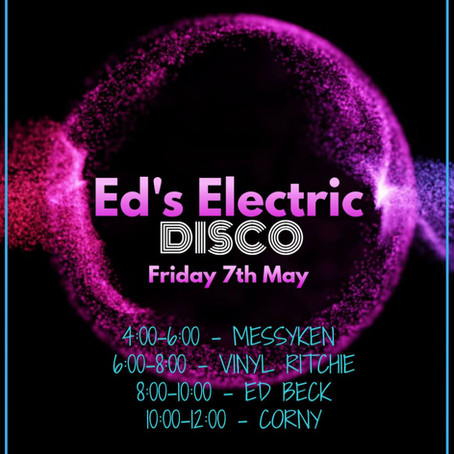Ed's Electric Disco: 7th May 2021