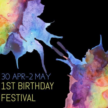 1st Birthday Festival: 30th Apr - 2nd May