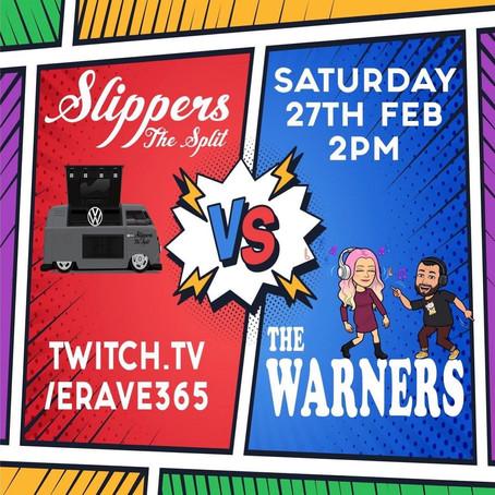 Slippers the Split vs The Warners: 27th February 2021