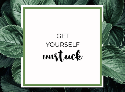 How To Get Yourself Unstuck