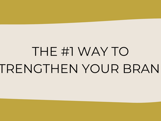 The #1 Way to Strengthen Your Brand