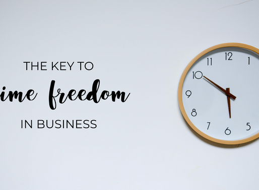 The Key To Time Freedom in Business