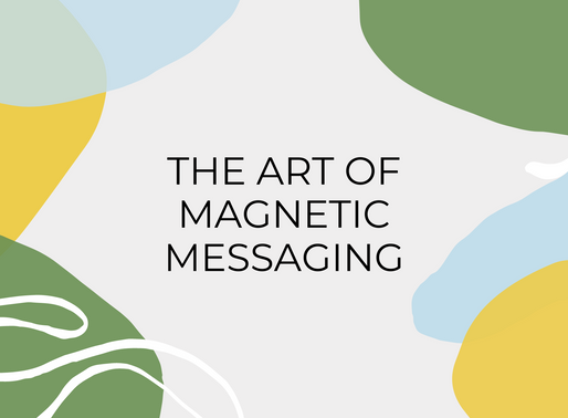Magnetic Messaging: Getting Clients To Come To You