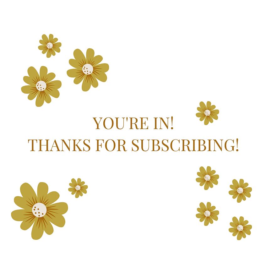 YOU'RE IN! THANKS FOR SUBSCRIBING! (1).p