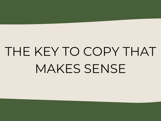 The Key To Writing Copy That Makes Sense For Your Business