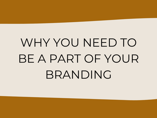 Why YOU need to be part of your branding