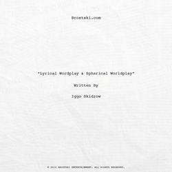Lyrical Wordplay & Spherical Worldplay