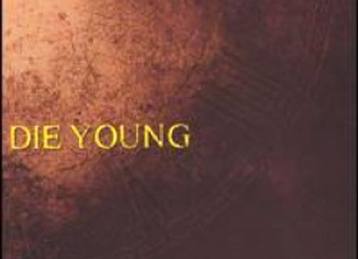 DIE YOUNG - 'THE MESSAGE' CD