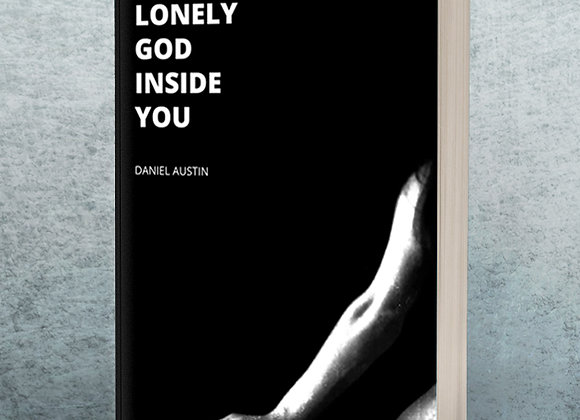 THE LONELY GOD INSIDE YOU (Poetry Collection)
