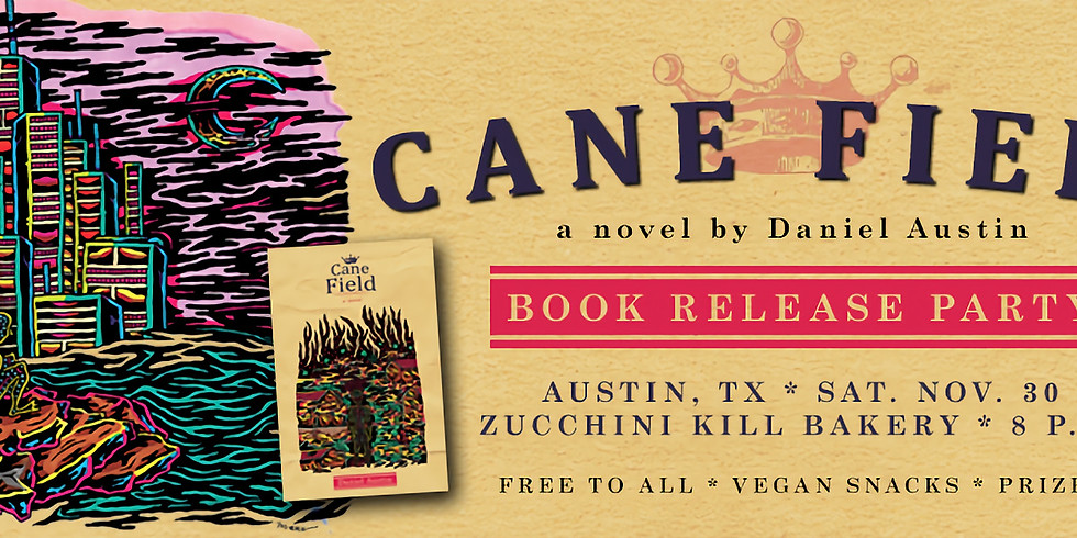 CANE FIELD Austin Book Release Party!