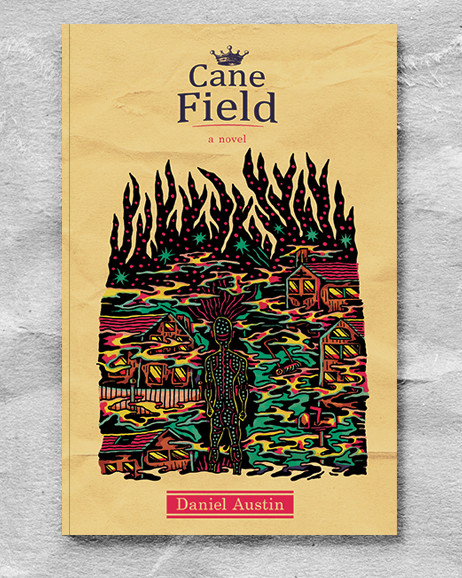 Cane Field, a novel by Daniel Austin