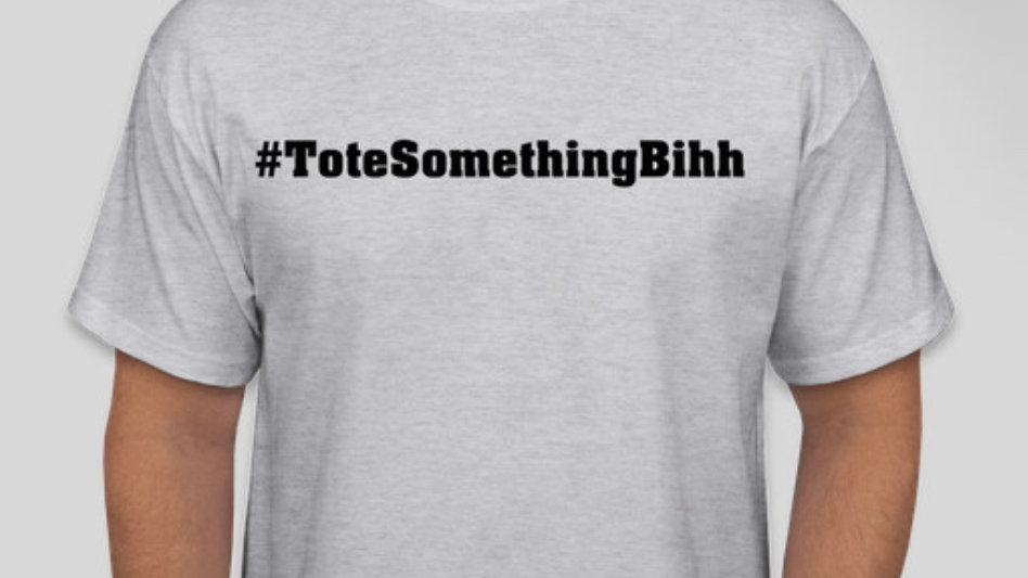 Tote Something Tee