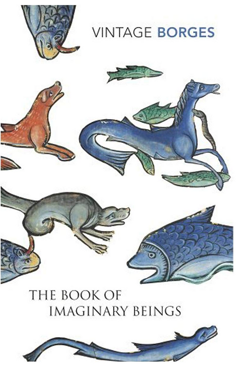 The Book Of Imaginary Beings