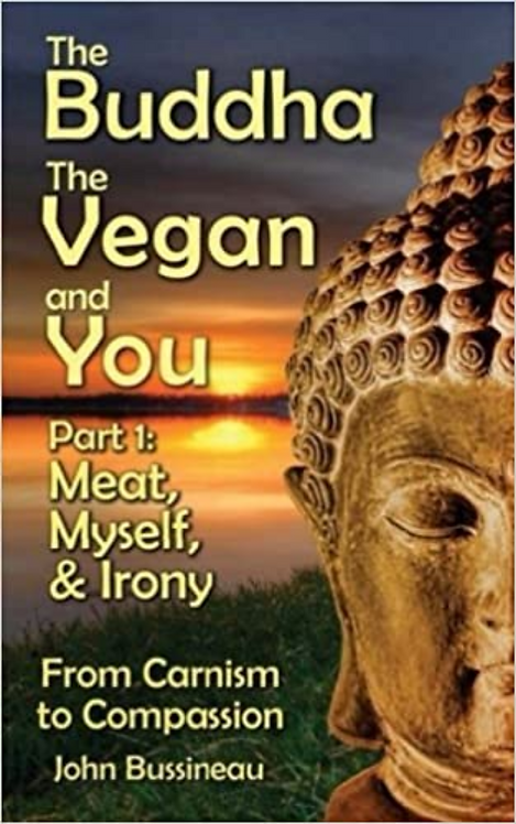 The Buddha, The Vegan, and You: Part1: Meat, Myself and Irony
