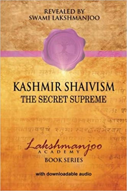 Kashmir Shaivism: The Secret Supreme