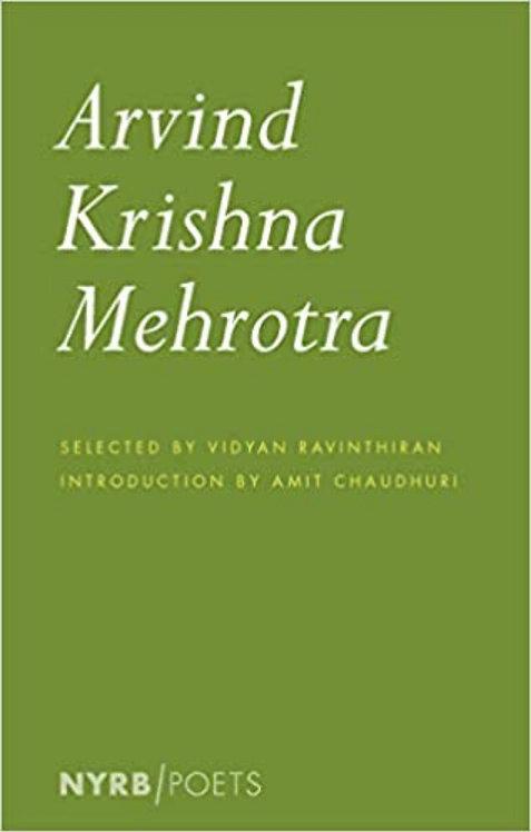 Arvind Krishna Mehrotra: Selected Poems and Translations