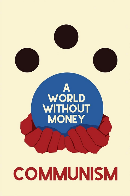 A World Without Money: Communism