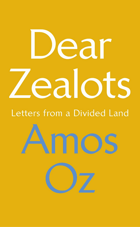 Dear Zealots : Letters from a Divided Land