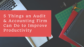 5 Things an Audit & Accounting Firm Can Do to Improve Productivity